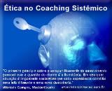 A ética em uma Sessão de Coaching Sistêmico - Parte 2