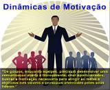 Dinâmicas de Motivação - Grupos, Salas de Aula, Motivar alunos