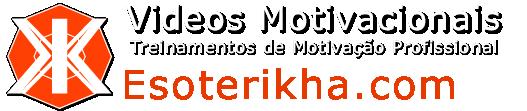 esoterikha.com Videos Motivacionais e treinamentos de motivação