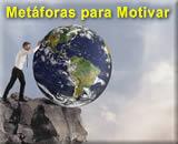 Exemplos de Metáforas para Motivar - O Sentido da Motivação