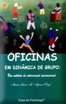 Oficinas em Dinâmica de Grupo: Um método de intervenção