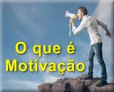 O que � Motiva��o | Conceito e Principais Teorias | Defini��o