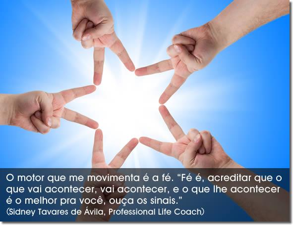 Frases de Sidney Tavares de Ávila, Professional Life Coach
