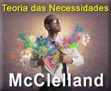 A Teoria das Necessidades Adquiridas - Teoria de McClelland