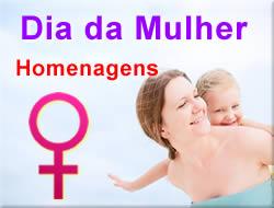 Homenagens Dia da Mulher