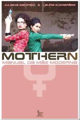 Mothern Manual da Mãe Moderna