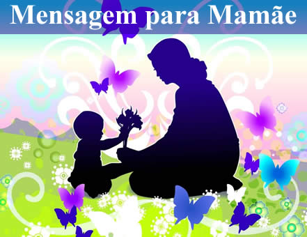 mensagen dia das mães