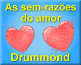 Dia dos Namorados - Texto de Drummond - As sem-razões do amor