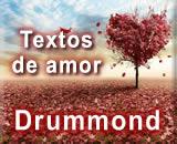 Textos para o dia dos Namorados - Não deixe o Amor Passar - Drummond