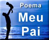 Lindo Poema de dia dos Pais - Meu Pai - de filha para pai