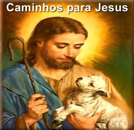 aminhos para Jesus