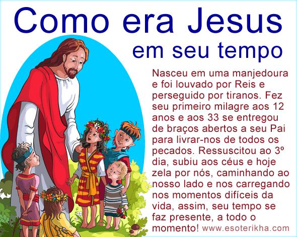 como era Jesus em seu tempo