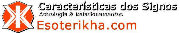 esoterikha.com Caracteristicas dos Signos e Horoscopo